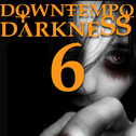 Downtempo Darkness 6