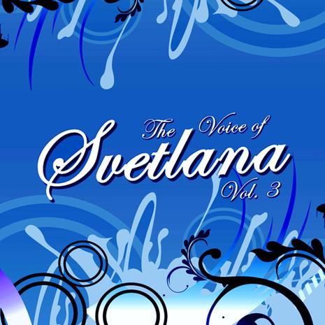 The Voice Of Svetlana Vol 3