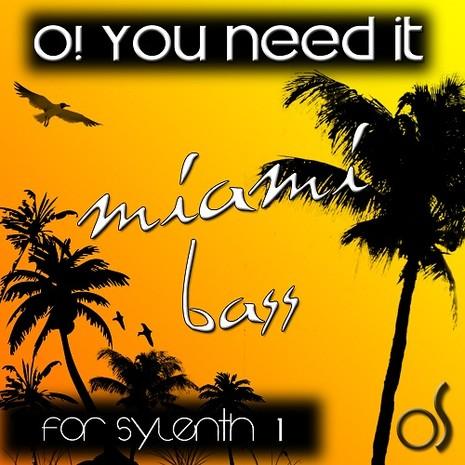 O! You Need It Miami Bass for Sylenth1