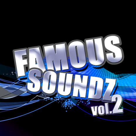 Famous Soundz Vol 2