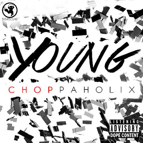 Young Choppaholix