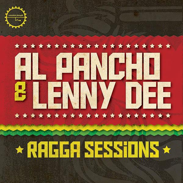 Al Pancho & Lenny Dee: Ragga Sessions
