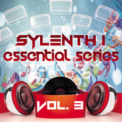 Sylenth1 Essential Series Vol 3