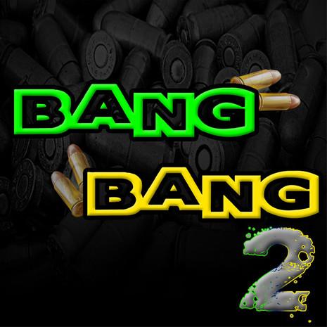 Bang Bang Vol 2