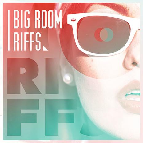 Big Room Riffs