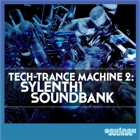 Tech Trance Machine 2: Sylenth1 Soundbank