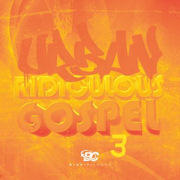 Urban Ridiculous Gospel 3