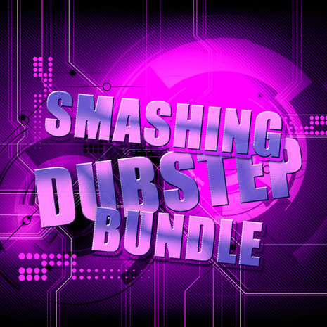 Smashing Dubstep Bundle (Vols 1-3)