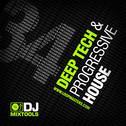 DJ Mixtools 34: Deep Tech & Progressive House