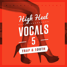 High Heel Vocals 5: Trap & South