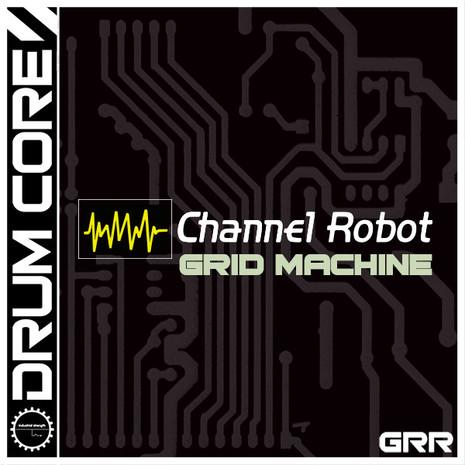 Drumcore: Channel Robot Grid Machine