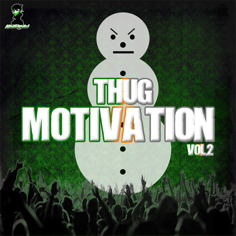Thug Motivation Vol 2
