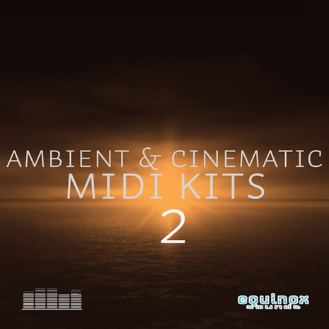Ambient & Cinematic MIDI Kits 2