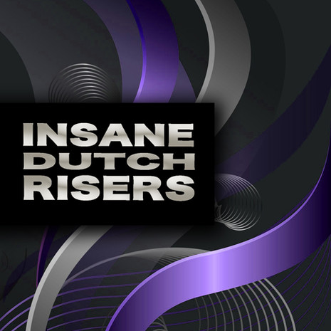 Insane Dutch Risers