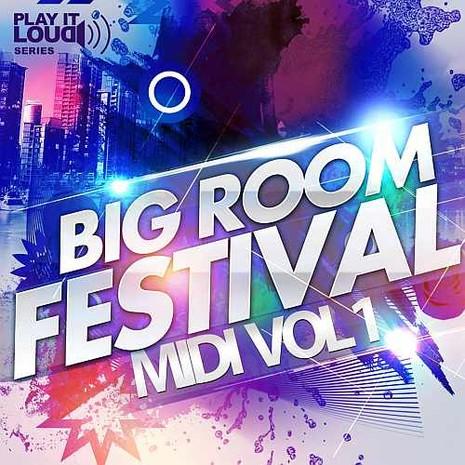 Play It Loud: Big Room Festival MIDI Vol 1