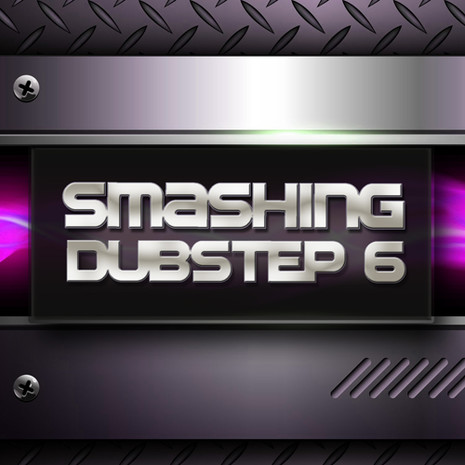 Smashing Dubstep Vol 6