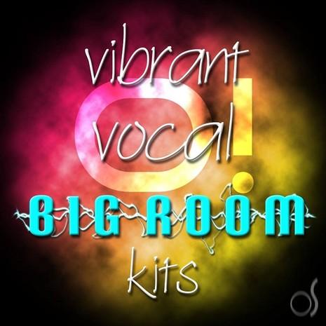 O! Vibrant Vocal Kits: Big Room