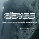 Abyss: Deep Atmospheric Sounds & Soundscapes