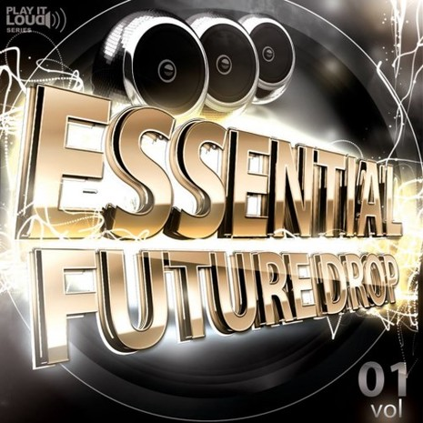 Play It Loud: Essential Future Drop Vol 1