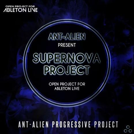 Ableton Progressive Project: Ant-Alien Supernova