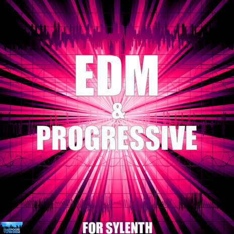 EDM & Progressive For Sylenth