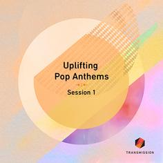 Uplifting Pop Anthems Session 1