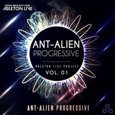 Ableton Live Project: Ant-Alien Progressive Vol 1