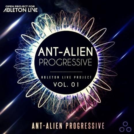Ableton Live Project: Ant-Alien Progressive Vol 1