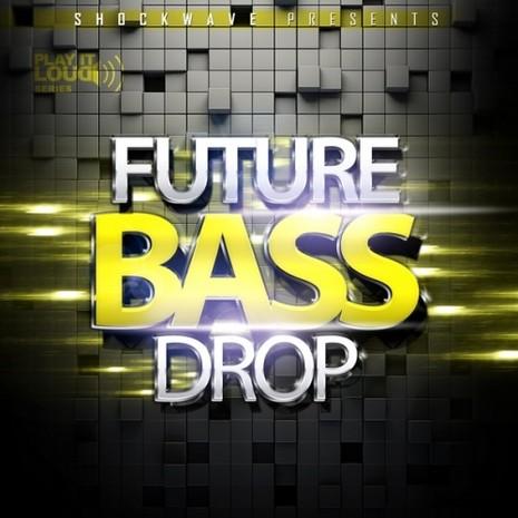 Play It Loud: Future Bass Drop Vol 1