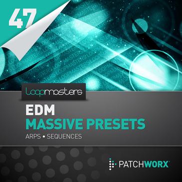 Patchworx 47: EDM Arpeggios For Massive