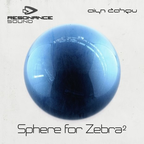 Aiyn Zahev: Sphere for Zebra2