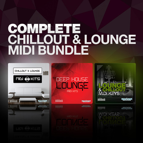 Complete Chillout & Lounge MIDI Bundle