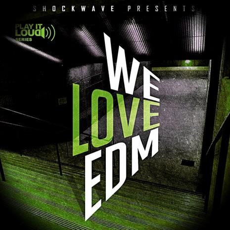 Play It Loud: We Love EDM Vol 1