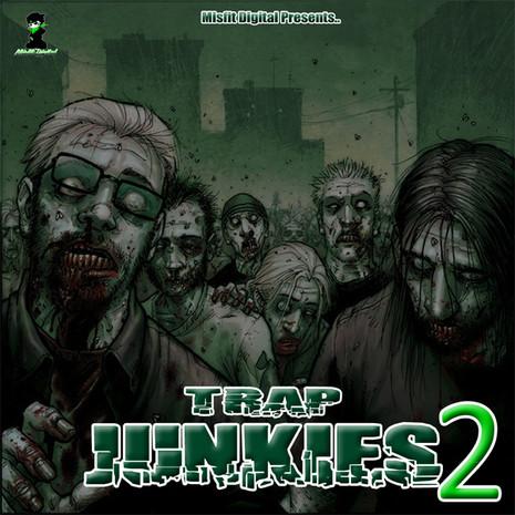 Trap Junkies Vol 2