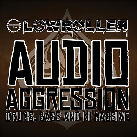 Lowroller: Audio Aggression