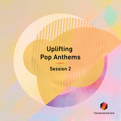 Uplifting Pop Anthems Session 2