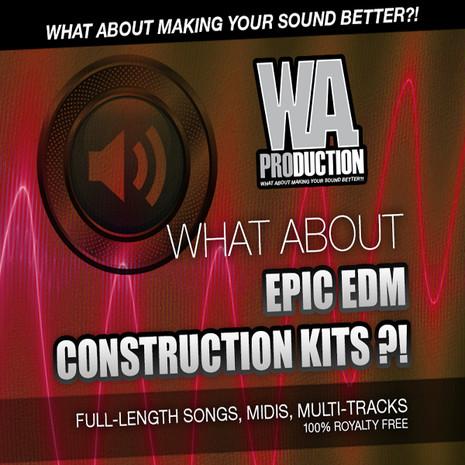 What About: Epic EDM Construction Kits