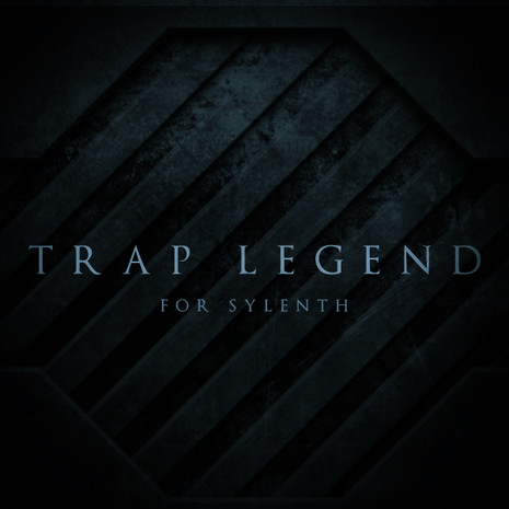 Trap Legend For Sylenth