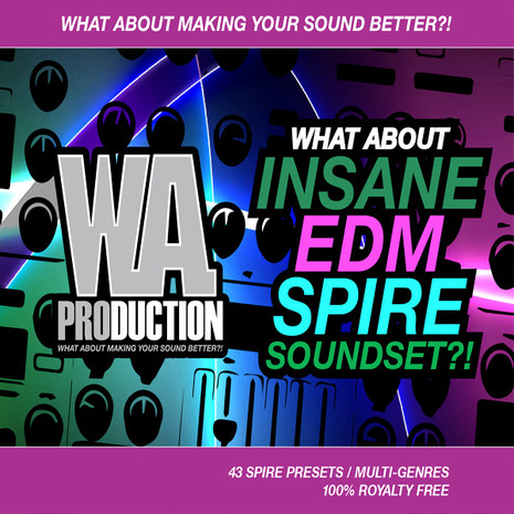 What About: Insane EDM Spire Soundset