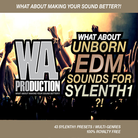 What About: Unborn EDM Sounds For Sylenth1