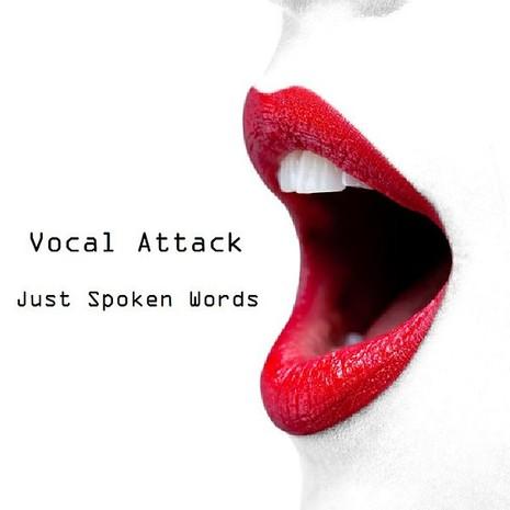Vocal Attack: Just Spoken Words