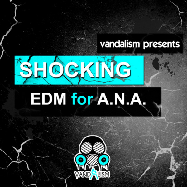 Shocking EDM For A.N.A