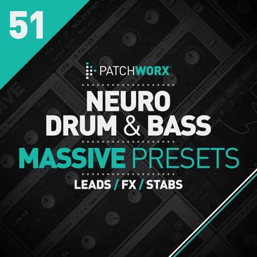 Patchworx 51: Neuro DnB For Massive