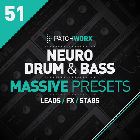 Patchworx 51: Neuro DnB For Massive