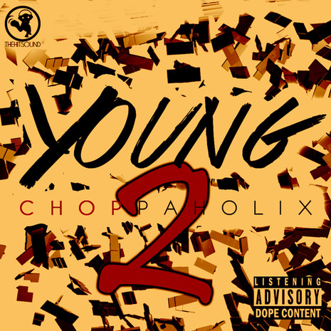 Young Choppaholix Vol 2