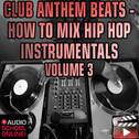 Mixing Hip Hop Instrumentals 3: Club Anthem Beats