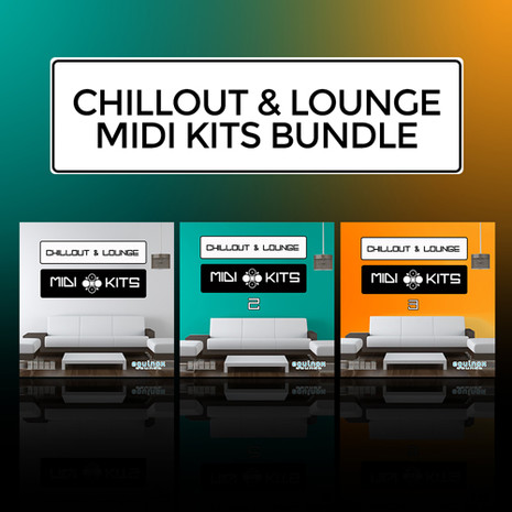 Chillout & Lounge MIDI Kits Bundle (Vols 1-3)