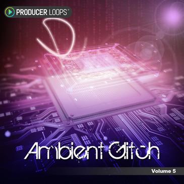 Ambient Glitch Vol 5