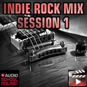 Indie Rock Mix Session 1: Tutorial & Session
