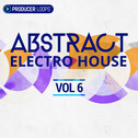 Abstract Electro House Vol 6